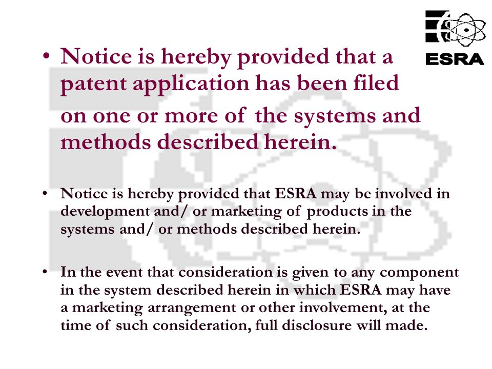 4 Notice is hereby provided that a patent application has been filed on one or more of the systems and methods described herein.