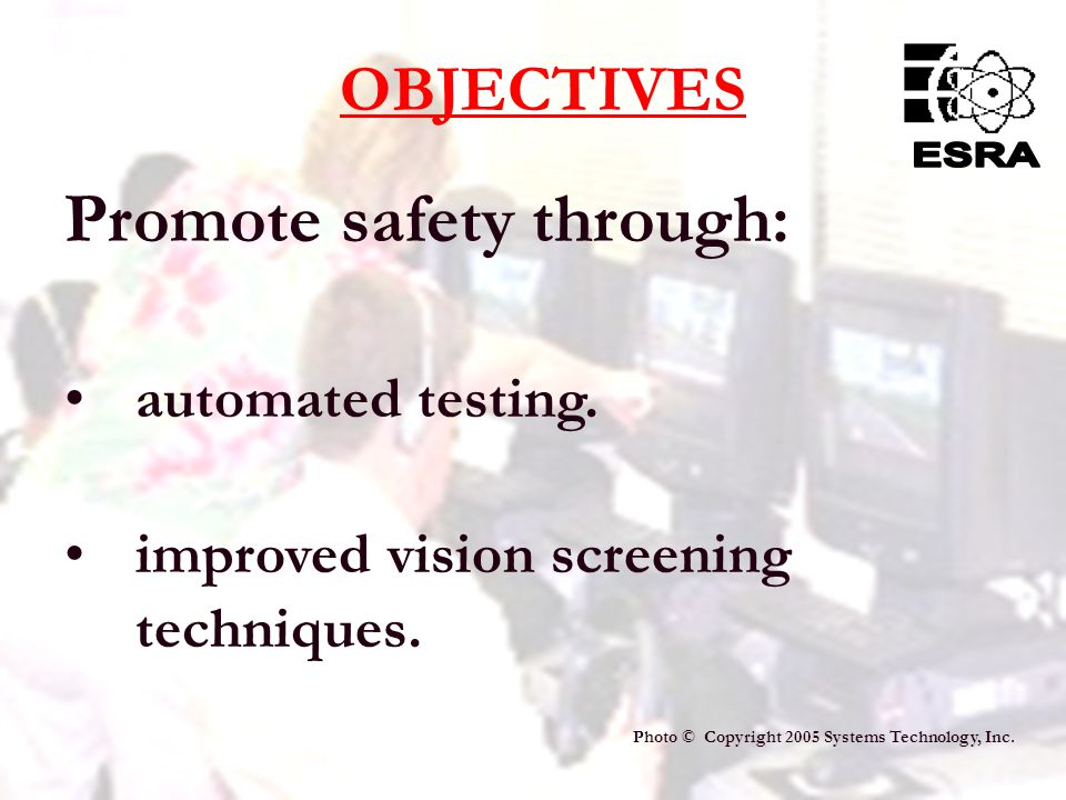 8 Promote safety through: automated testing.improved vision screening techniques.
