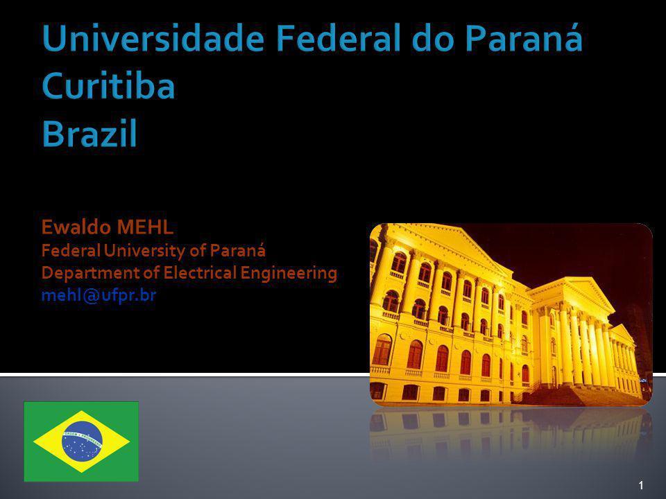 1 Ewaldo MEHL Federal University of Paraná Department of Electrical Engineering mehl@ufpr.br