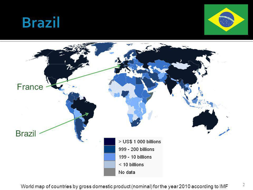 2 World map of countries by gross domestic product (nominal) for the year 2010 according to IMF Brazil France