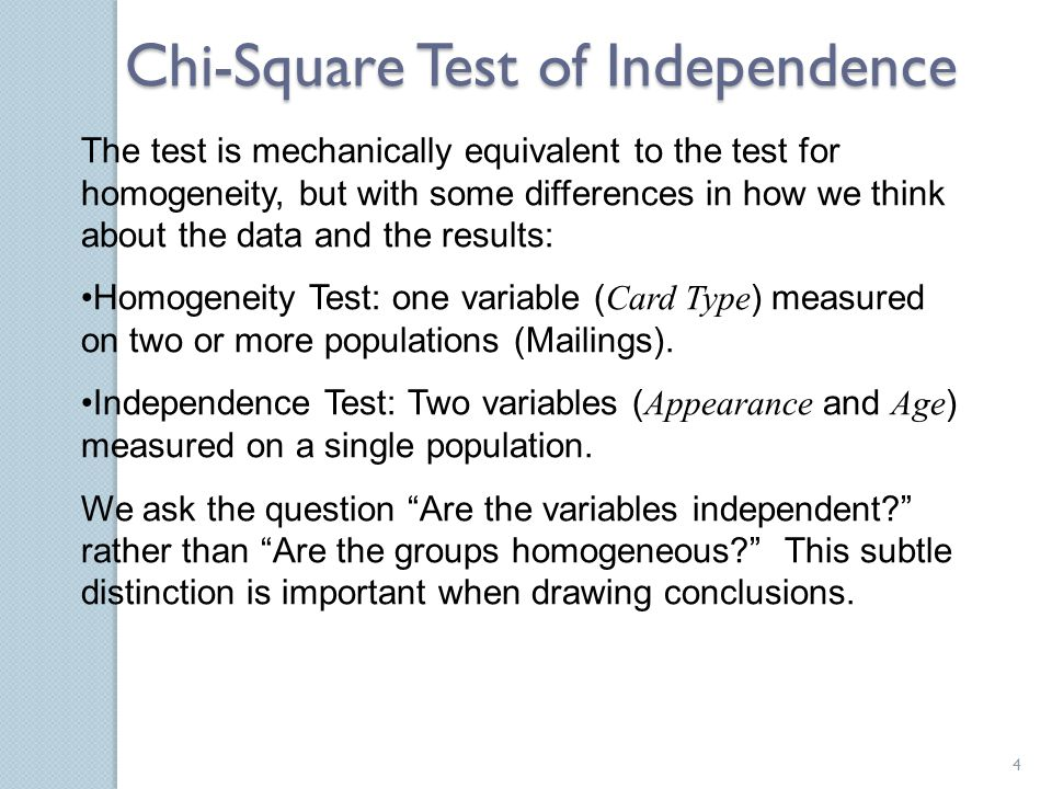 The test is mechanically equivalent to the test for homogeneity, but with some differences in how we think about the data and the results: Homogeneity