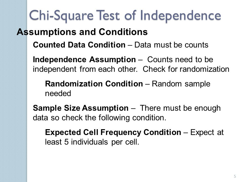 Assumptions and Conditions Counted Data Condition – Data must be counts Independence Assumption – Counts need to be independent from each other. Check
