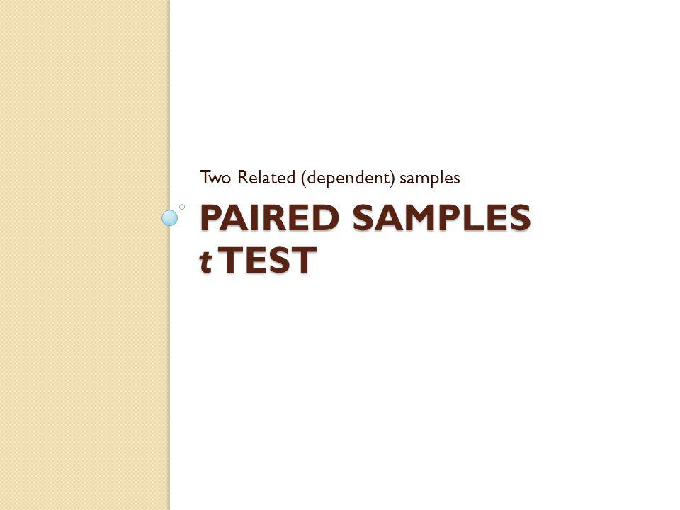 Paired-Samples t Test Used to compare 2 means for a within-groups design, a situation in which every participant is in both samples (paired/dependent) New Terminology Distribution of Mean Differences Difference Scores: X 1 – Y 1, X 2 – Y 2, … Lets walk through an example…