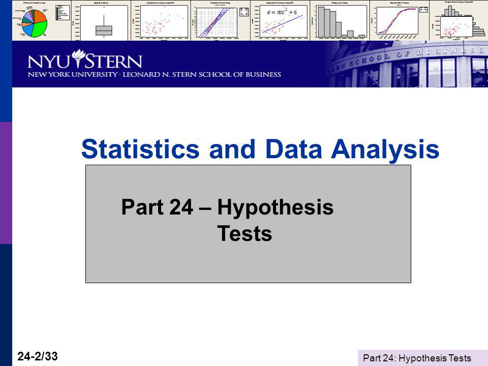 Part 24: Hypothesis Tests 24-2/33 Statistics and Data Analysis Part 24 – Hypothesis Tests