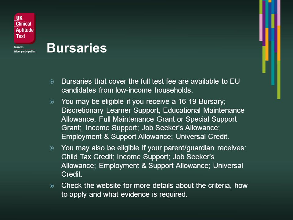 Bursaries Bursaries that cover the full test fee are available to EU candidates from low-income households.