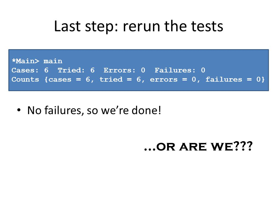 Last step: rerun the tests No failures, so were done.