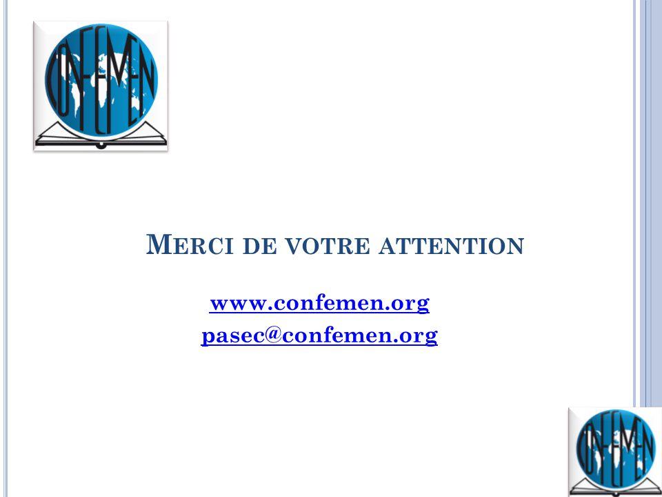 M ERCI DE VOTRE ATTENTION www.confemen.org pasec@confemen.org