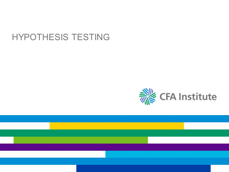 SUMMARY Hypothesis testing allows us to formulate beliefs about investment attributes and subject those beliefs to rigorous testing following the scientific method.