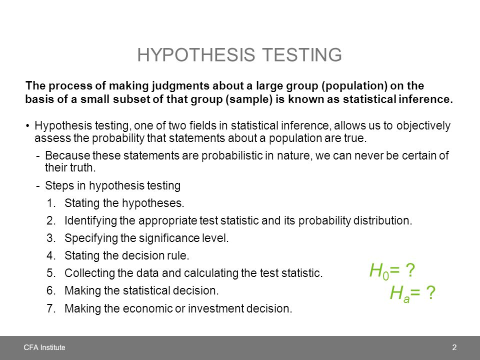 CONFIDENCE INTERVAL OR HYPOTHESIS TEST.
