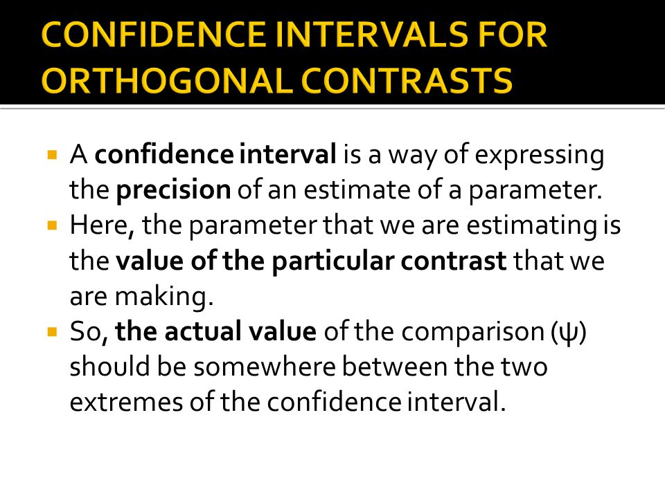 A confidence interval is a way of expressing the precision of an estimate of a parameter. Here, the parameter that we are estimating is the value of t