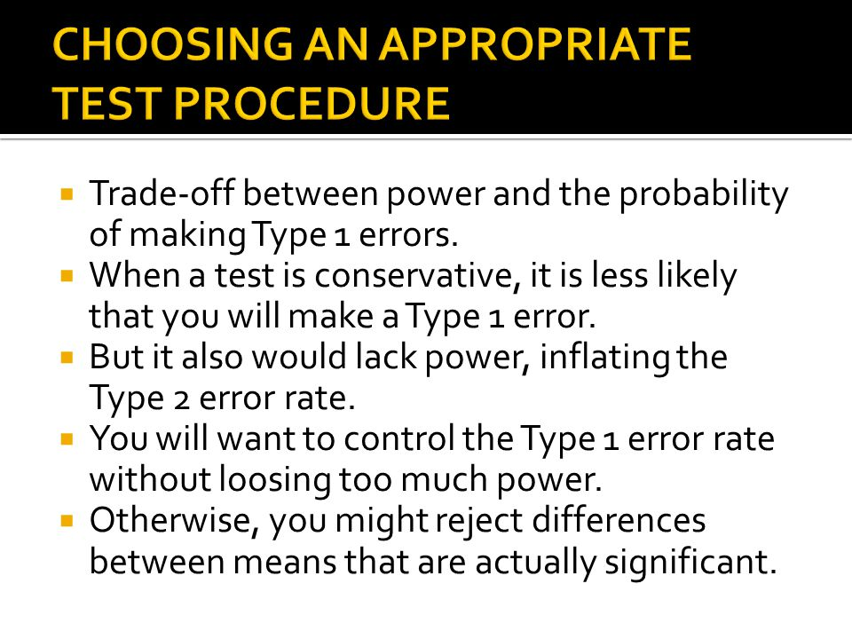 Trade-off between power and the probability of making Type 1 errors. When a test is conservative, it is less likely that you will make a Type 1 error.