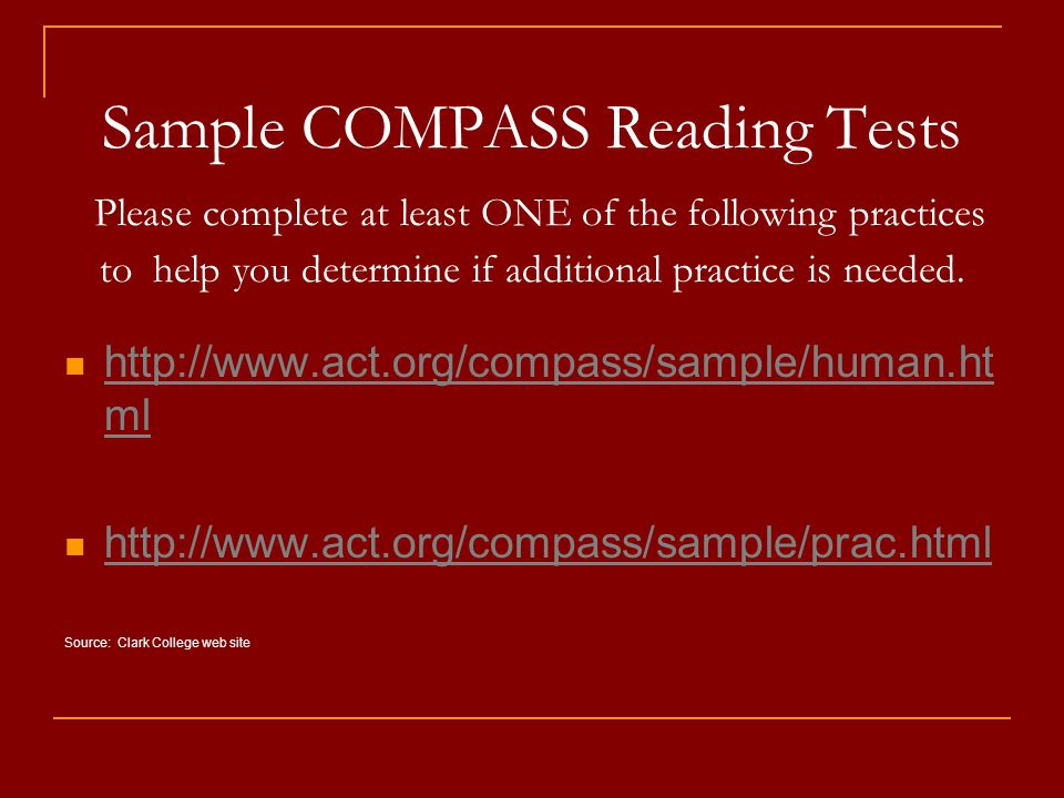 Sample COMPASS Reading Tests Please complete at least ONE of the following practices to help you determine if additional practice is needed.