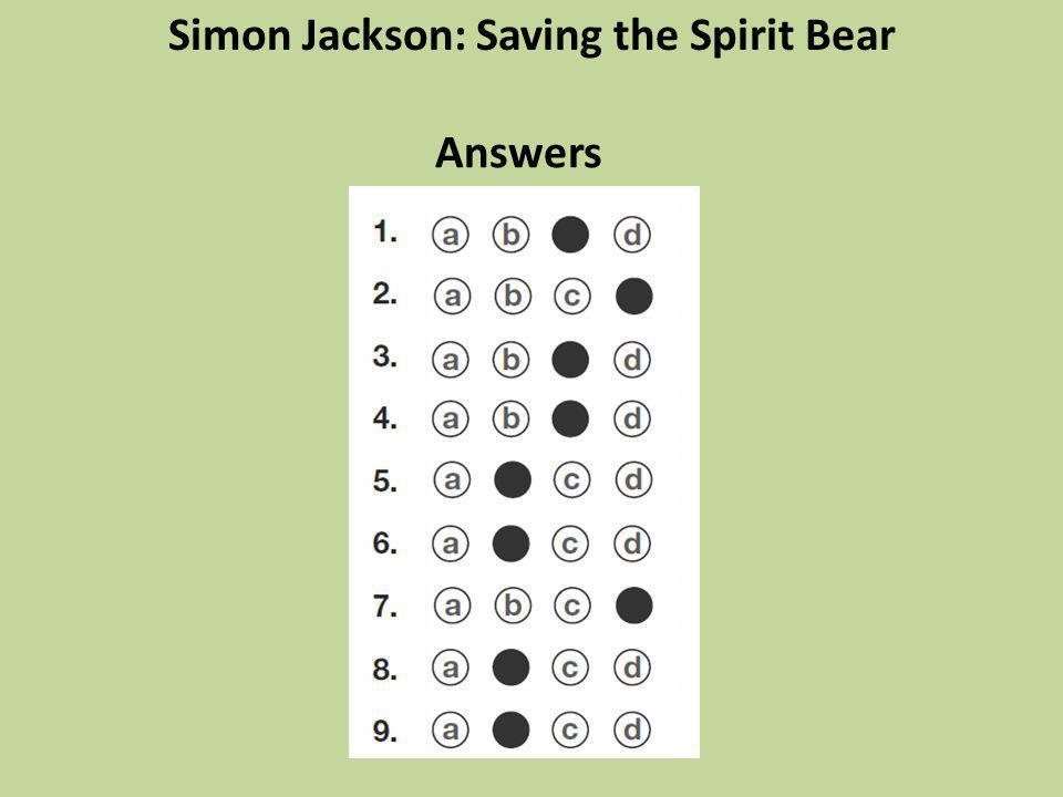 Answers Simon Jackson: Saving the Spirit Bear