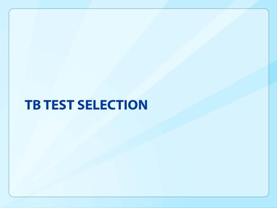 TB TEST SELECTION