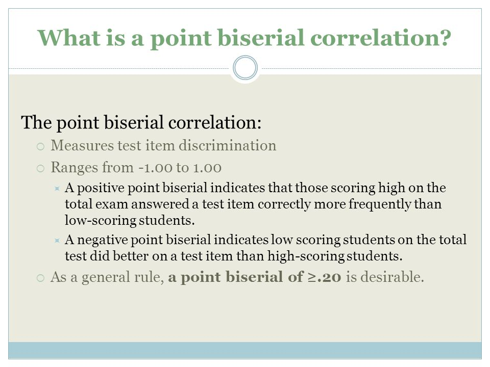 What is a point biserial correlation.