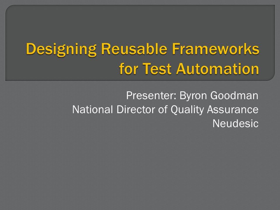 Some thoughts on automation Successful test automation Components of a framework Some coding standards Standard routines