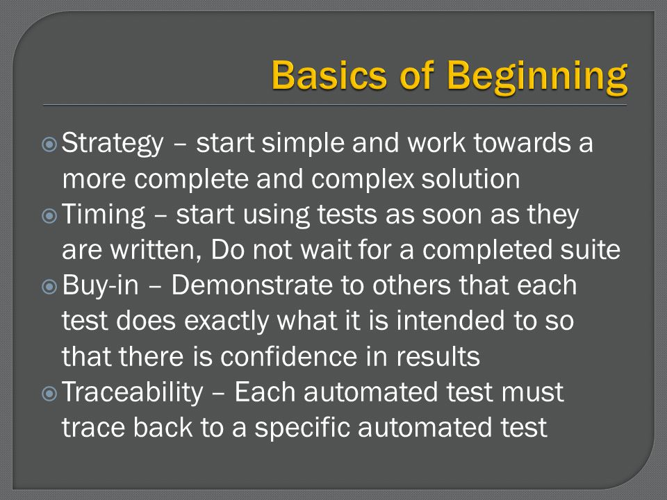 Baseline (Initialization) Navigation Editing Verification Tools already have their own routines defined for some of this – however, you will get more flexibility and maintainability using these patterns