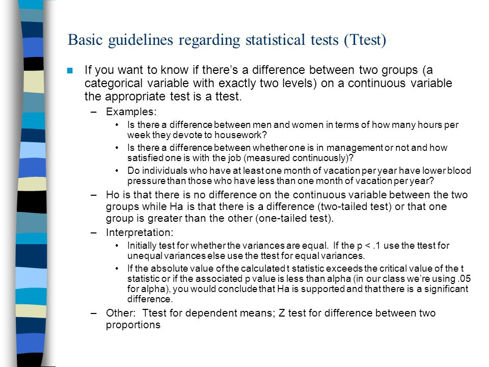 Basic guidelines regarding statistical tests (Ttest) If you want to know if theres a difference between two groups (a categorical variable with exactl