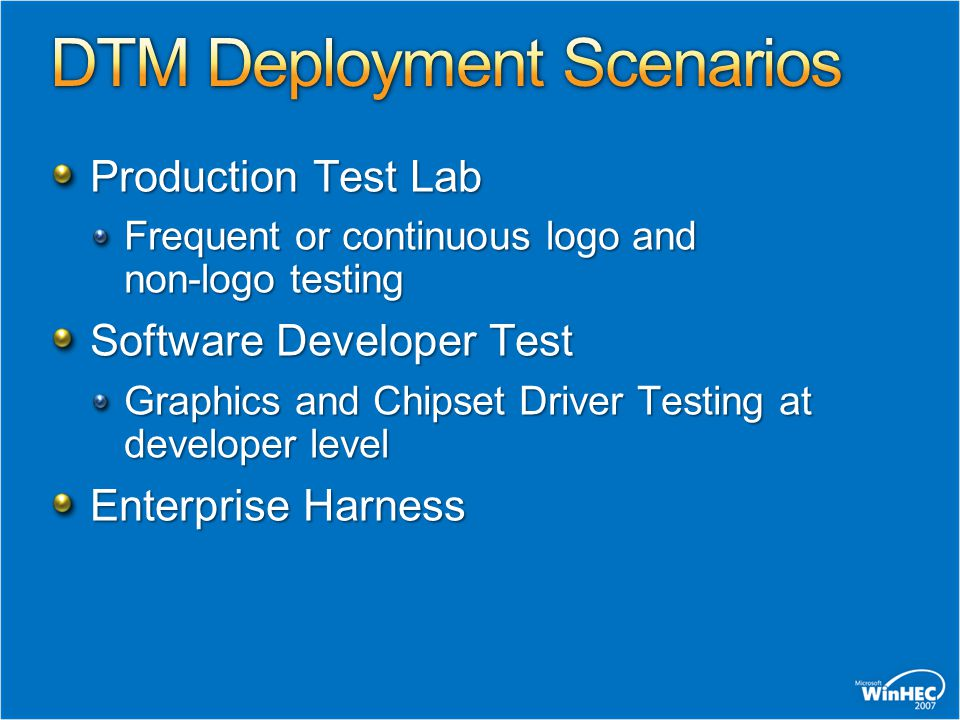 Production Test Lab Frequent or continuous logo and non-logo testing Software Developer Test Graphics and Chipset Driver Testing at developer level Enterprise Harness
