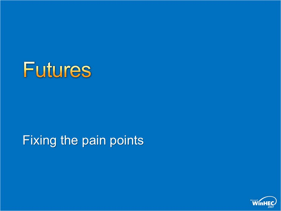 Fixing the pain points