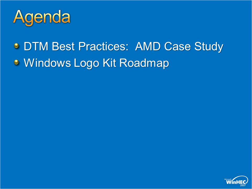 DTM Best Practices: AMD Case Study Windows Logo Kit Roadmap