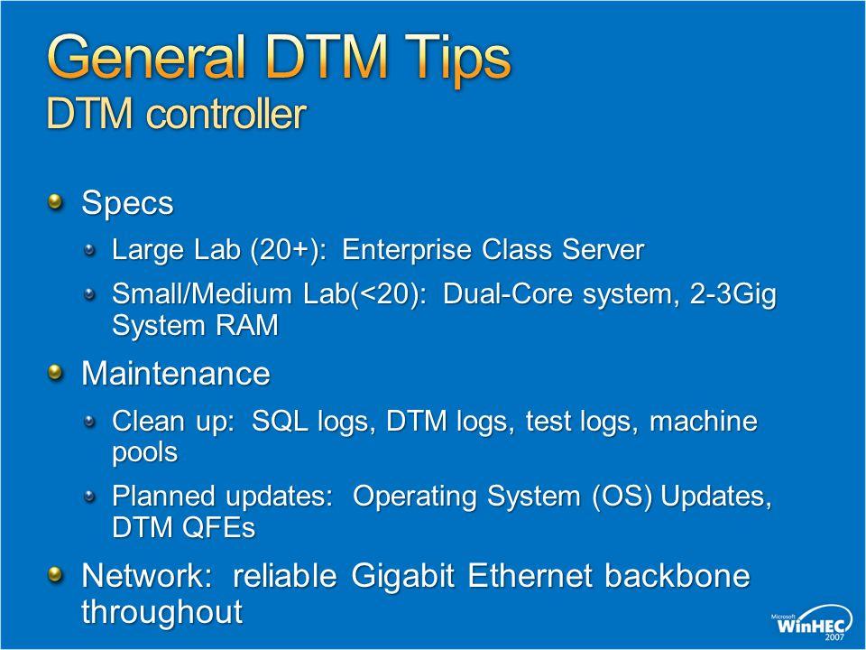 Specs Large Lab (20+): Enterprise Class Server Small/Medium Lab(<20): Dual-Core system, 2-3Gig System RAM Maintenance Clean up: SQL logs, DTM logs, te