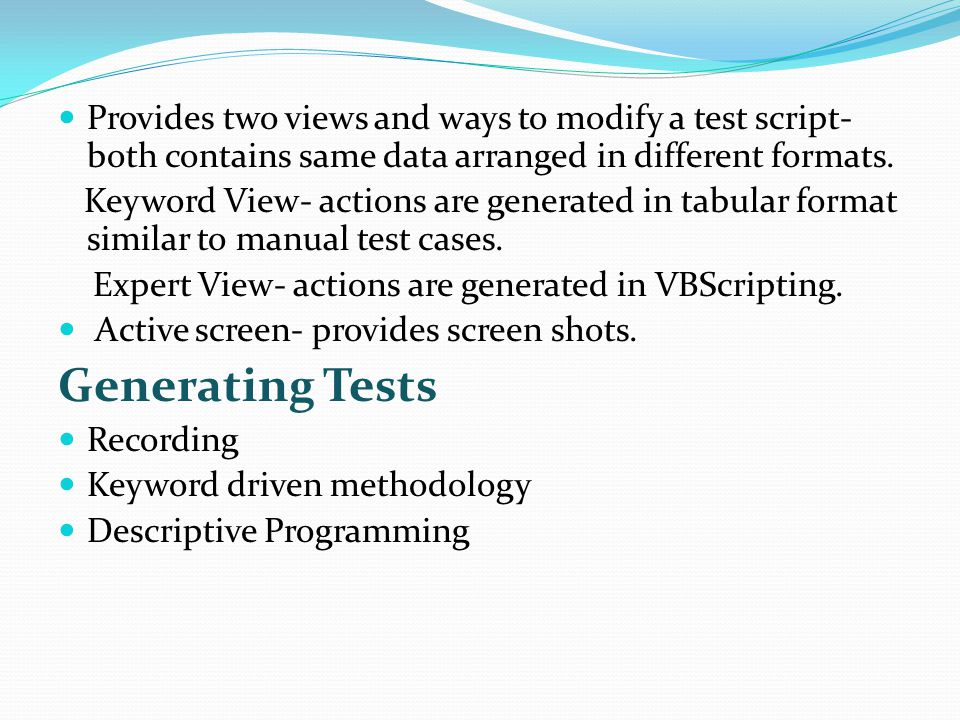 Provides two views and ways to modify a test script- both contains same data arranged in different formats.