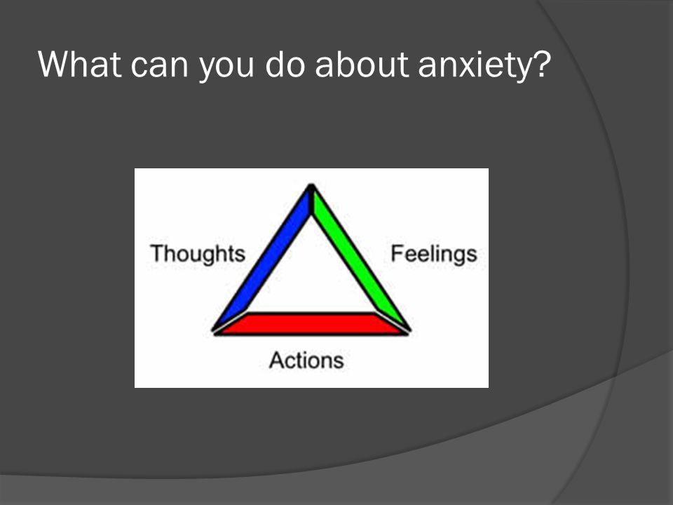 What can you do about anxiety