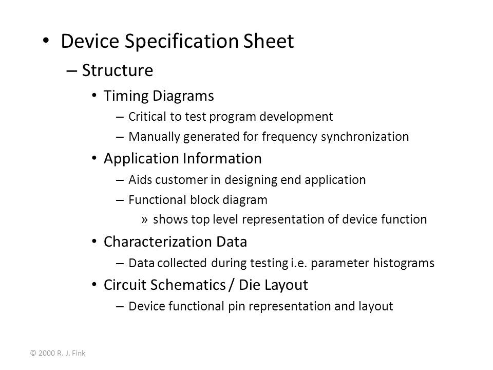 © 2000 R. J. Fink Device Specification Sheet – Structure Timing Diagrams – Critical to test program development – Manually generated for frequency syn