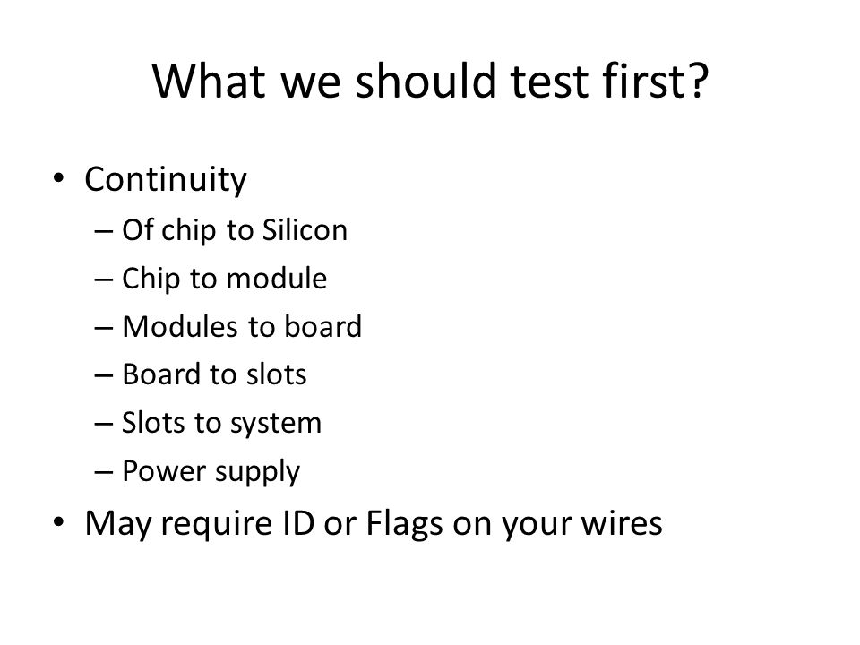 What we should test first.