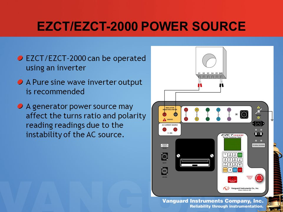 EZCT/EZCT-2000 POWER SOURCE EZCT/EZCT-2000 can be operated using an inverter A Pure sine wave inverter output is recommended A generator power source