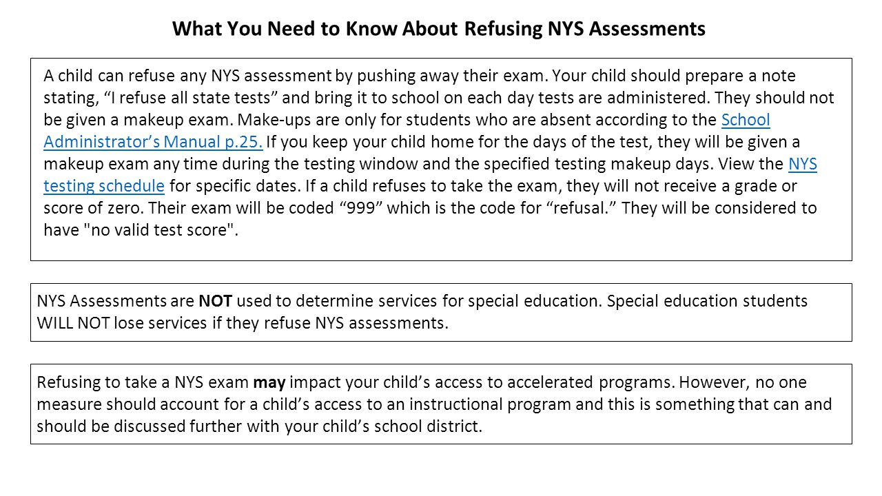 A child can refuse any NYS assessment by pushing away their exam.
