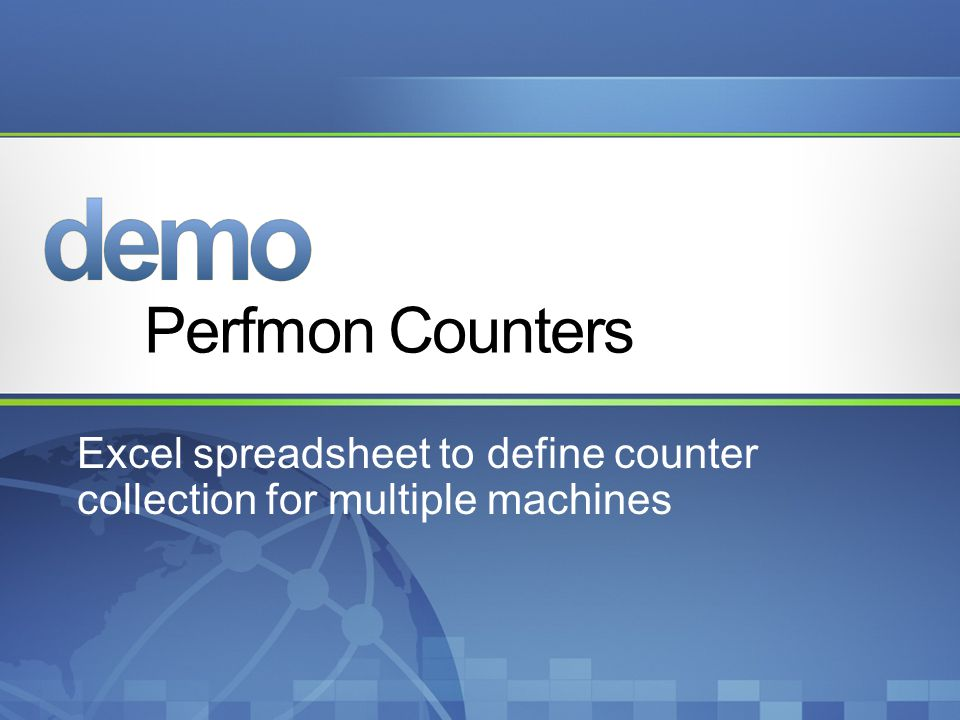 Perfmon Counters Excel spreadsheet to define counter collection for multiple machines
