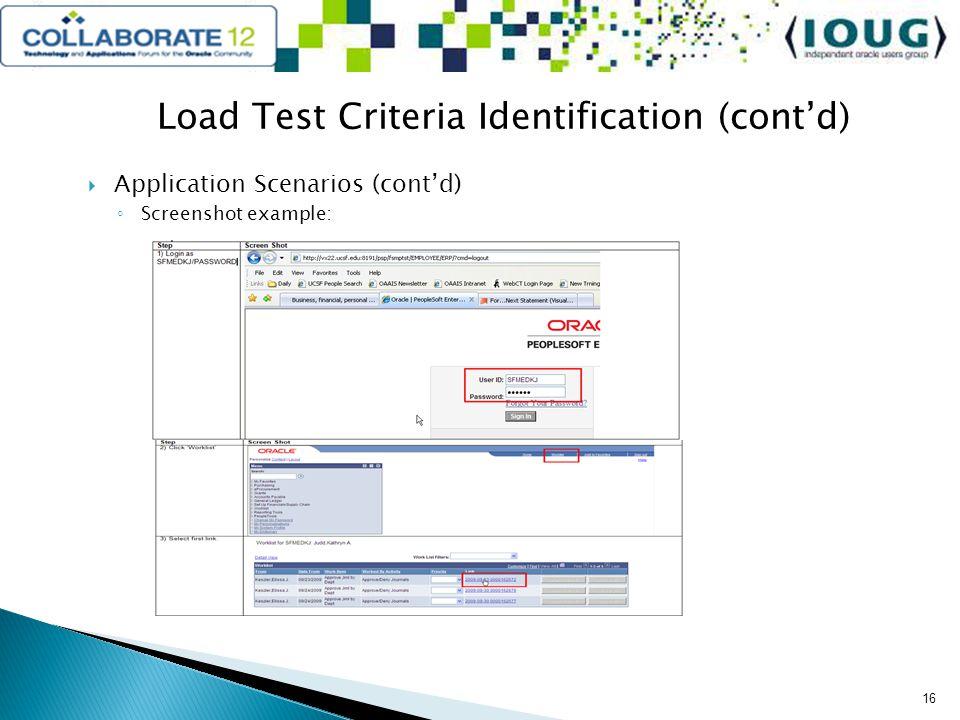 Load Test Criteria Identification (contd) Application Scenarios (contd) Screenshot example: 16