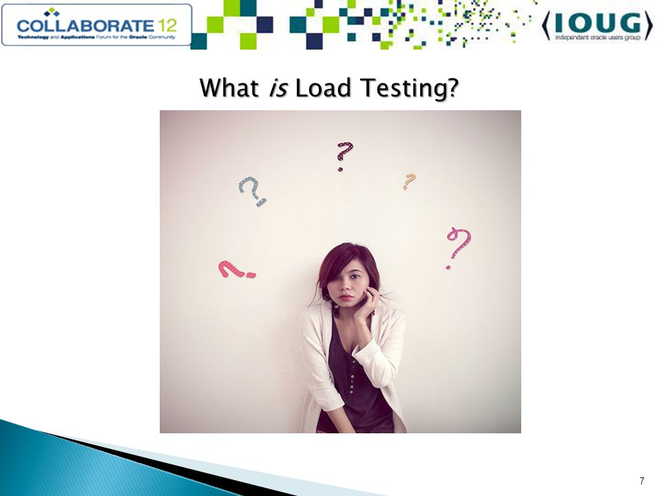 What is Load Testing? 7