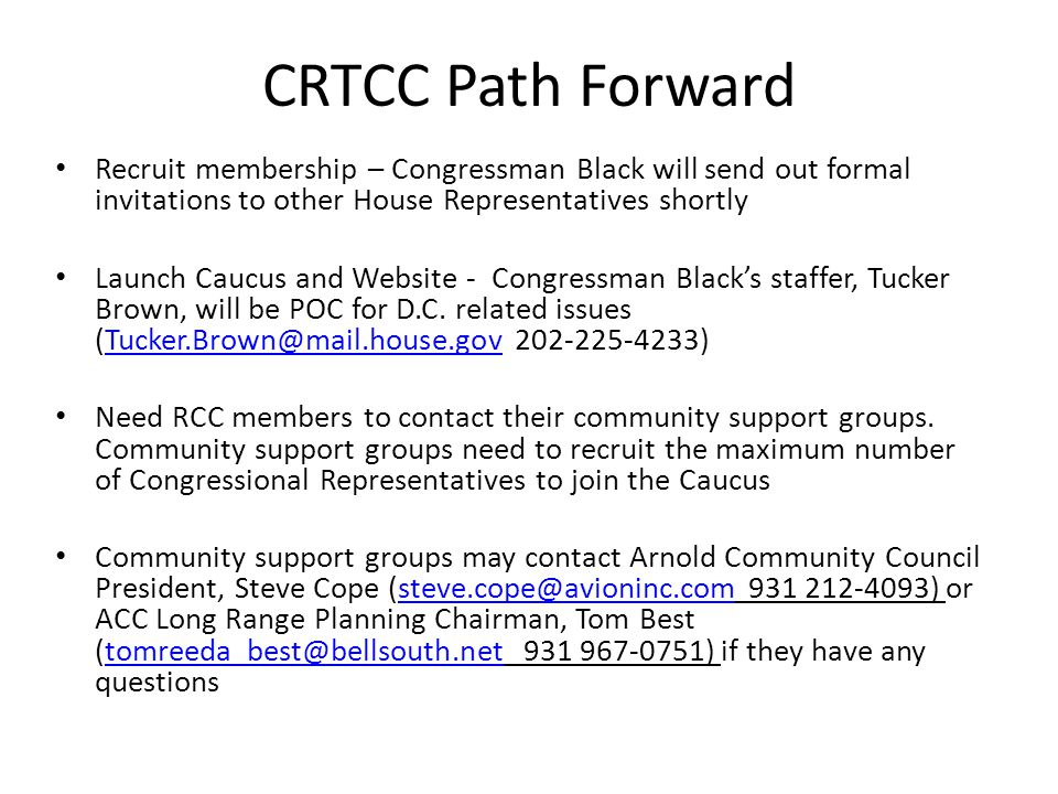 CRTCC Summary Extraordinary Opportunity to capture Congressional support for test centers – similar to what the DoD Depots enjoy Critically needed during upcoming sequestration and budget battles Will energize community support groups to fully populate Congressional RTC Caucus!