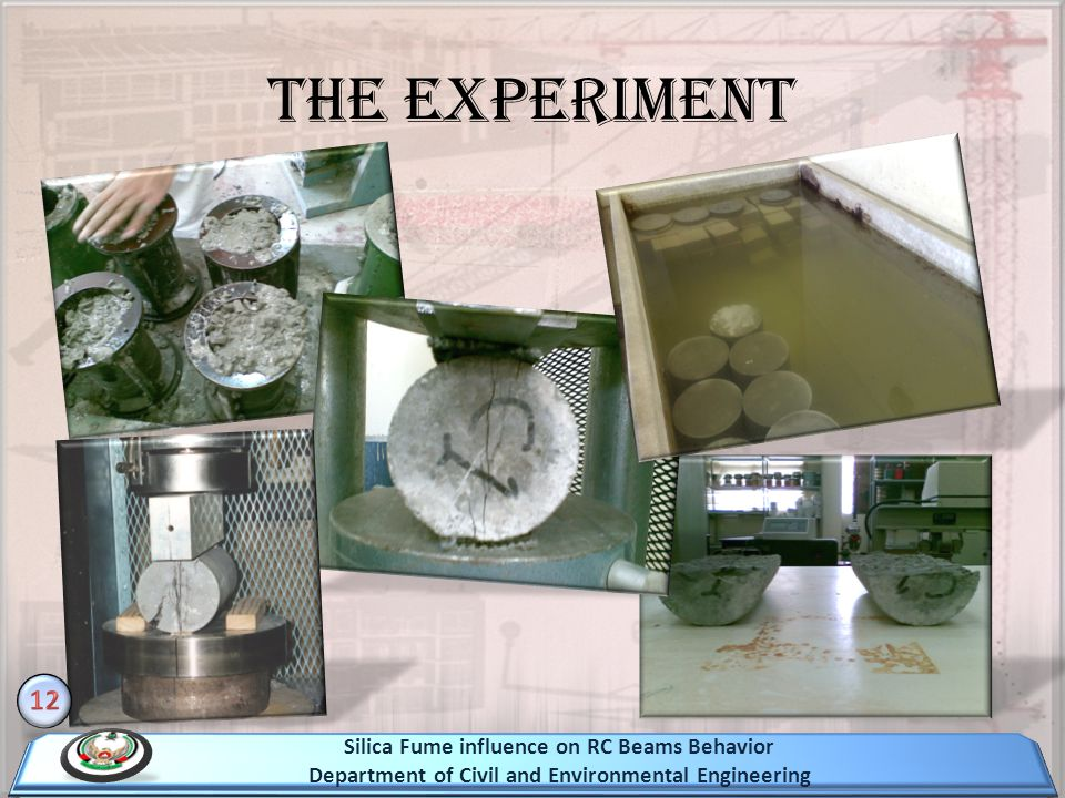 The Experiment 12 Silica Fume influence on RC Beams Behavior Department of Civil and Environmental Engineering
