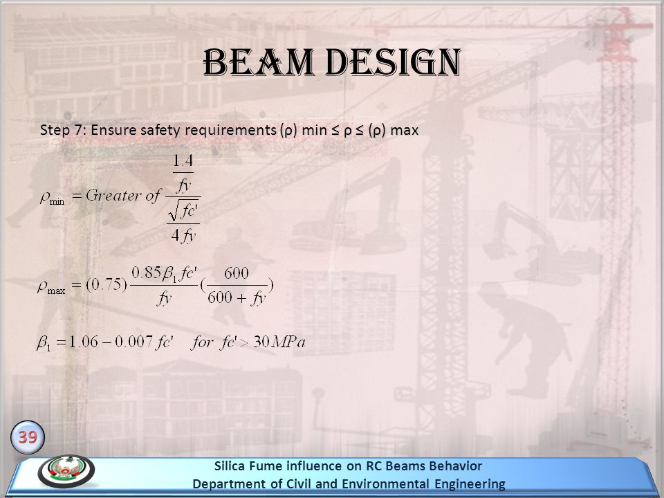 Step 7: Ensure safety requirements (ρ) min ρ (ρ) max Beam Design Silica Fume influence on RC Beams Behavior Department of Civil and Environmental Engi