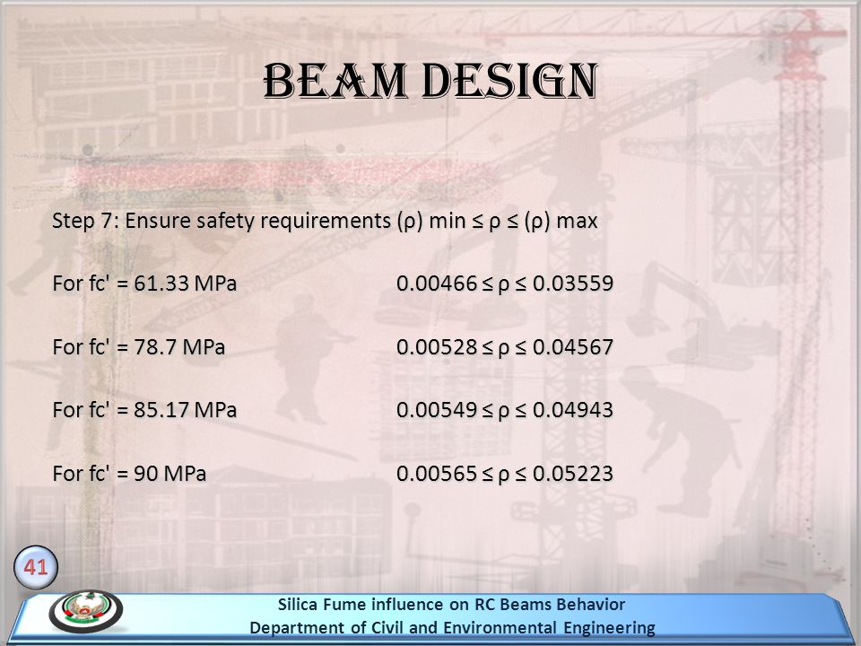 Step 7: Ensure safety requirements (ρ) min ρ (ρ) max For fc' = 61.33 MPa0.00466 ρ 0.03559 For fc' = 78.7 MPa0.00528 ρ 0.04567 For fc' = 85.17 MPa0.005
