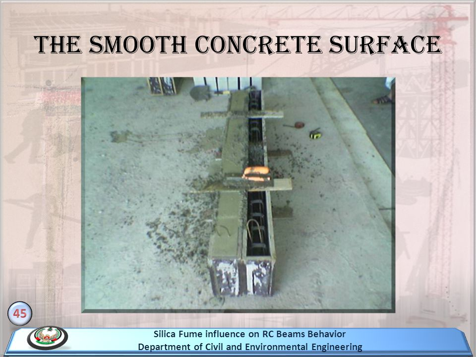 The Smooth Concrete Surface Silica Fume influence on RC Beams Behavior Department of Civil and Environmental Engineering