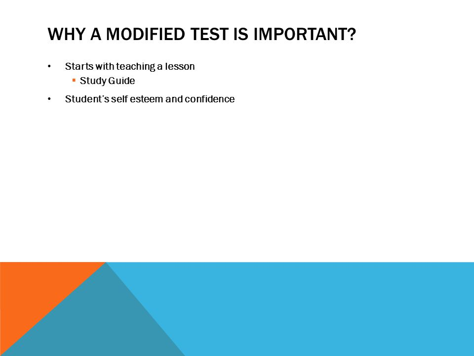 WHY A MODIFIED TEST IS IMPORTANT.