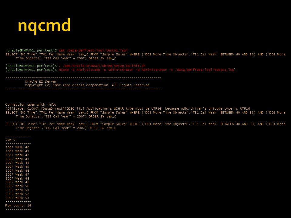 [oracle@RNMVM01 perftest]$ cat /data/perftest/lsql/test01.lsql SELECT