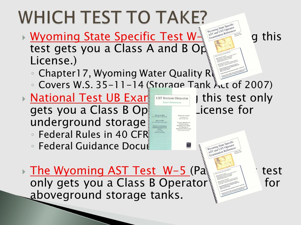 Wyoming State Specific Test W-6 (Passing this test gets you a Class A and B Operators License.) Chapter17, Wyoming Water Quality Rules Covers W.S. 35-