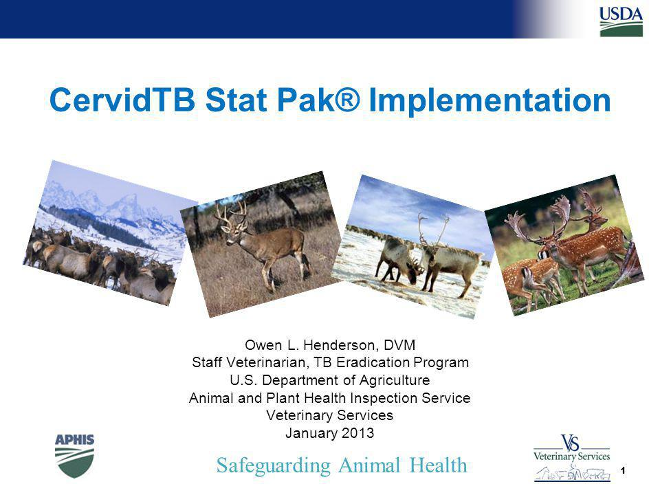 Safeguarding Animal Health CervidTB Stat Pak® Implementation Owen L.