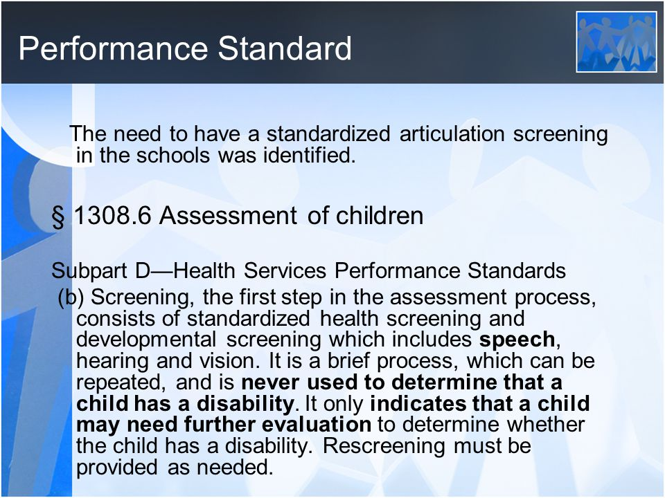 Performance Standard The need to have a standardized articulation screening in the schools was identified.