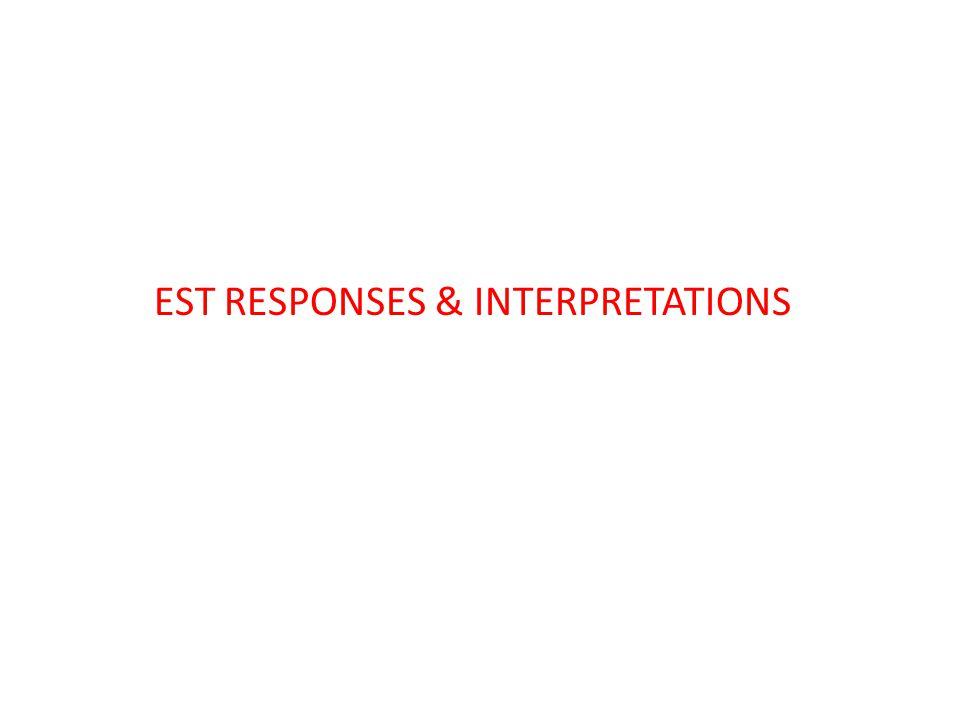 EST RESPONSES & INTERPRETATIONS