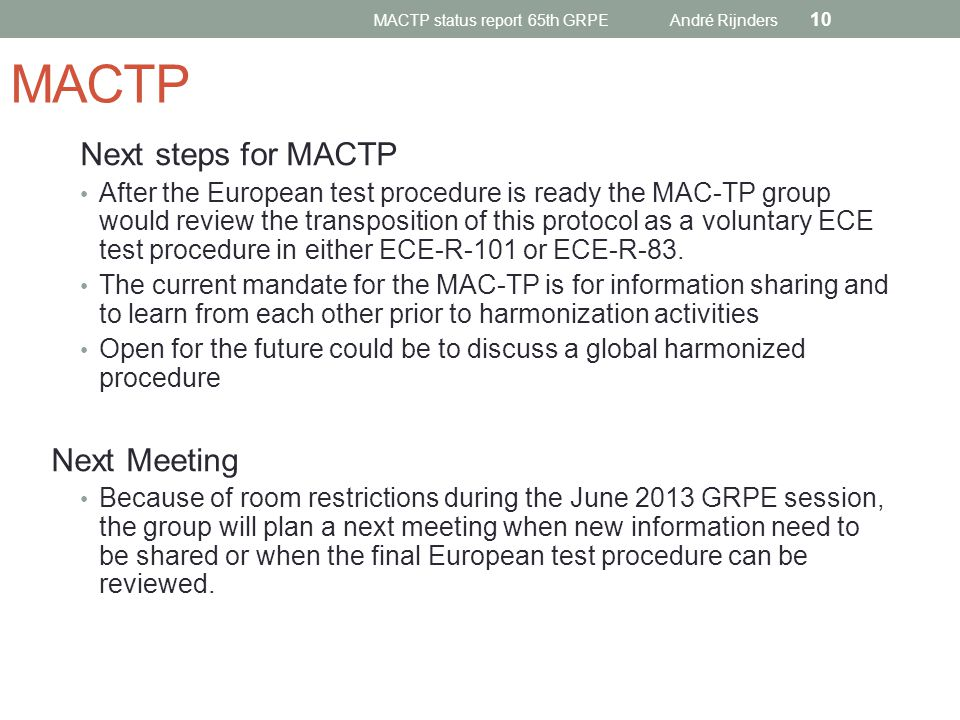 MACTP Next steps for MACTP After the European test procedure is ready the MAC-TP group would review the transposition of this protocol as a voluntary