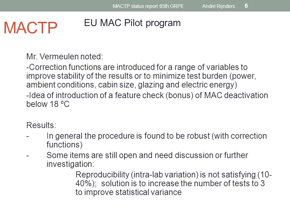 MACTP Mr. Vermeulen noted: -Correction functions are introduced for a range of variables to improve stability of the results or to minimize test burde