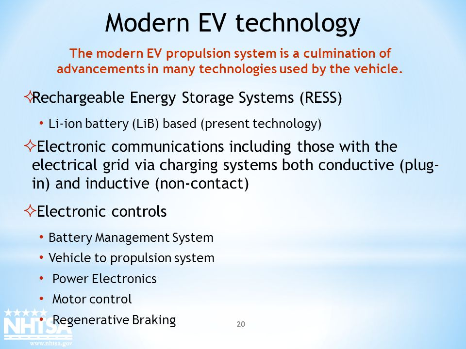 Modern EV technology Rechargeable Energy Storage Systems (RESS) Li-ion battery (LiB) based (present technology) Electronic communications including th