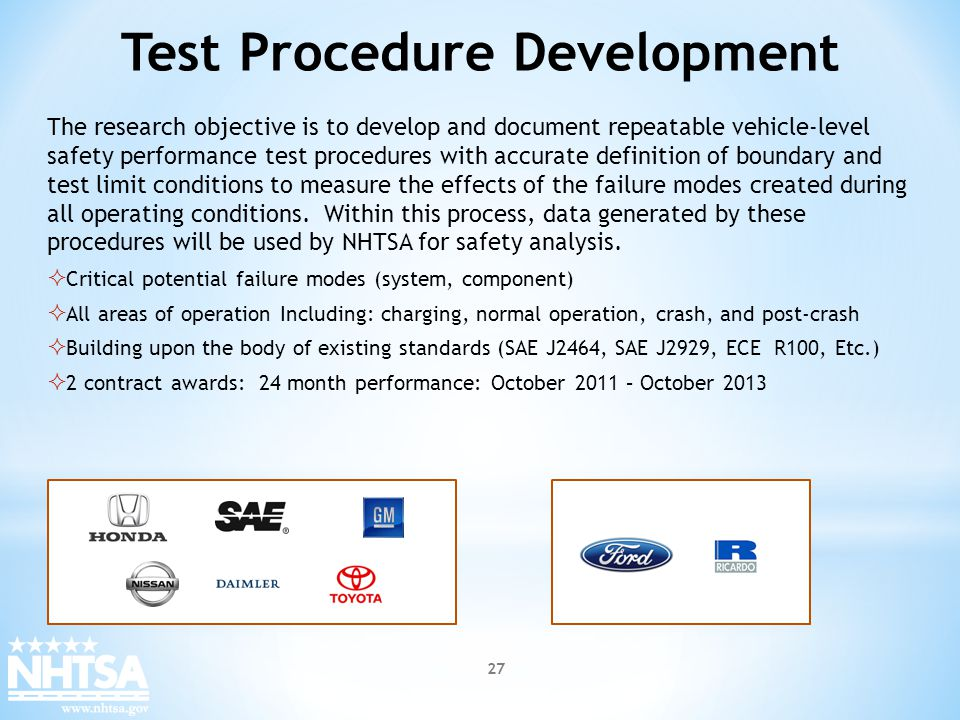 Test Procedure Development The research objective is to develop and document repeatable vehicle-level safety performance test procedures with accurate